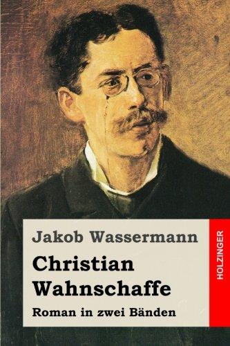 9781508747116: Christian Wahnschaffe: Roman in zwei Bänden