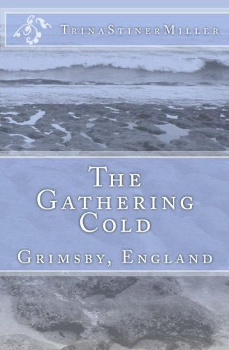 9781508749301: The Gathering Cold: Grimsby, England