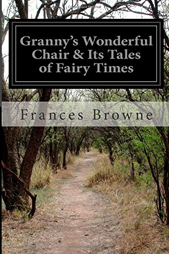 9781508752417: Granny's Wonderful Chair & Its Tales of Fairy Times