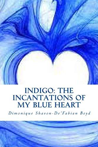 9781508752868: INDIGO: The Incantations of My Blue Heart