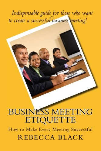 9781508754626: Business Meeting Etiquette: How to Make Every Meeting Successful