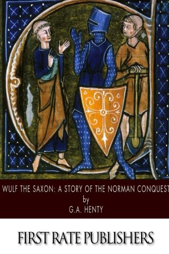 9781508755739: Wulf the Saxon: A Story of the Norman Conquest