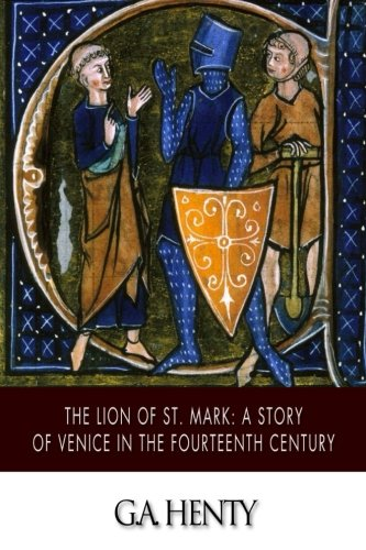 9781508755746: The Lion of St. Mark: A Story of Venice in the Fourteenth Century