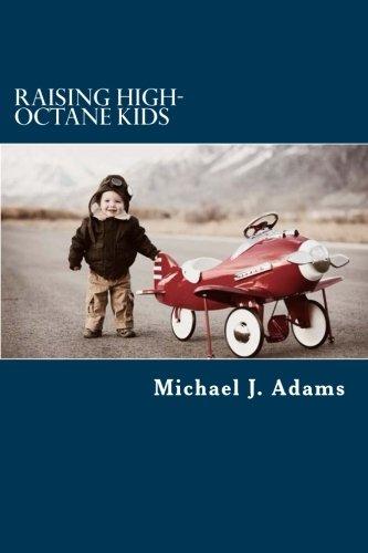 9781508756750: Raising High-Octane Kids: High-Octane Fuel for Raising High-Octane Kids
