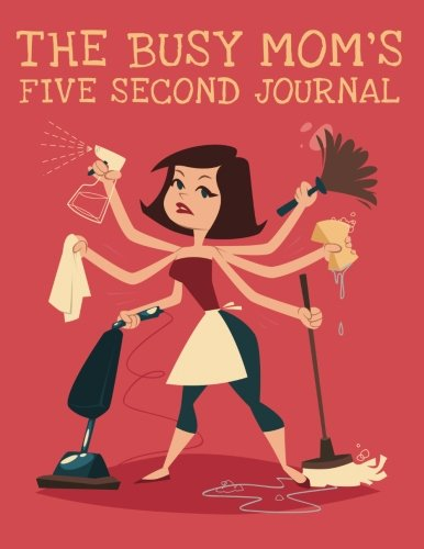 9781508760559: The Busy Mom's Five Second Journal (The Blokehead Journals)