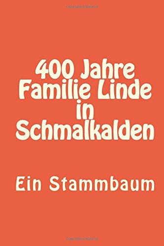 9781508761150: 400 Jahre Familie Linde in Schmalkalden (German Edition)