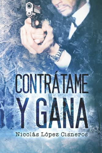 9781508762843: Contrátame y Gana: Volume 1 (Contratame y Gana)