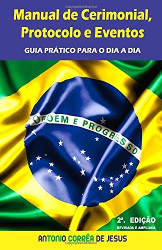 Manual de Cerimonial, Protocolo E Eventos: Guia: Jesus, Antonio Correa