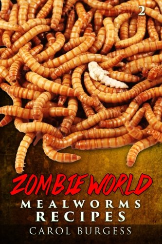 9781508763994: Zombie World 2: MEALWORMS RECIPE (Volume 2)