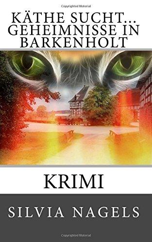 9781508764250: K�the sucht...Geheimnisse in Barkenholt: Krimi: Volume 1