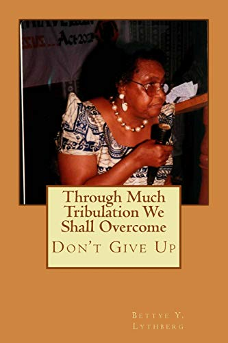 9781508764526: Through Much Tribulation We Shall Overcome: Don't Give Up