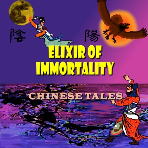 9781508766889: Elixir of Immortality - Chinese Tales
