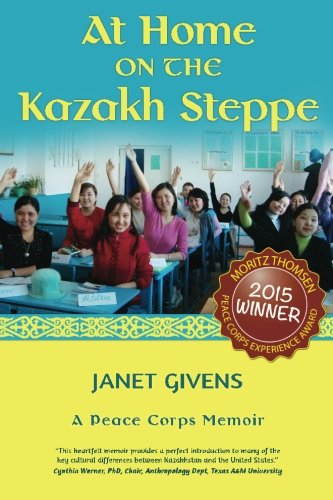 At Home on the Kazakh Steppe: A Peace Corps Memoir: Janet Givens