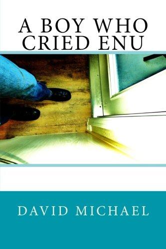 A Boy Who Cried Enu: Michael, David