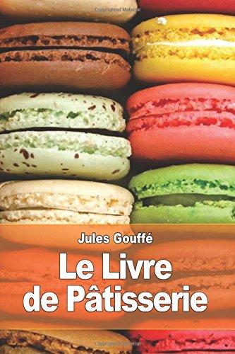 9781508768760: Le Livre de Pâtisserie (French Edition)