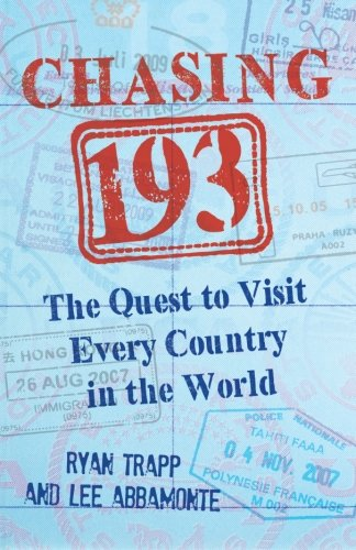 9781508769064: Chasing 193: The Quest to Visit Every Country in the World
