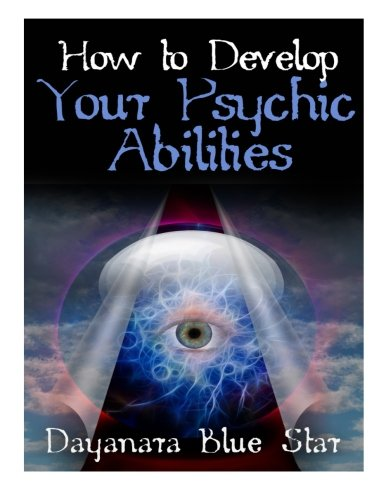 How to Develop your Psychic Abilities: Blue Star, Dayanara