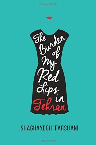 9781508769293: The Burden of My Red Lips in Tehran