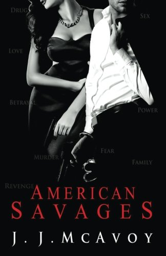 American Savages (Ruthless People) (Volume 3): McAvoy, J. J.