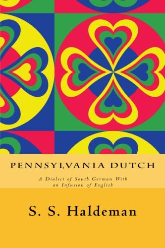 9781508770305: Pennsylvania Dutch: A Dialect of South German With an Infusion of English