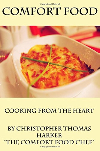9781508773795: Comfort Food: cooking from the heart