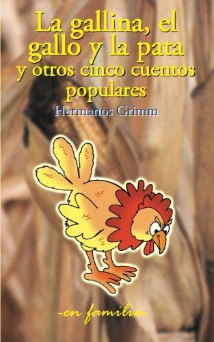 9781508774303: La gallina, el gallo y la pata y otros cinco cuentos populares (en familia) (Volume 5) (Spanish Edition)