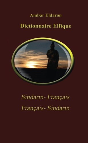 9781508774778: Dictionnaire Elfique Sindarin-Français Français-Sindarin Pocket