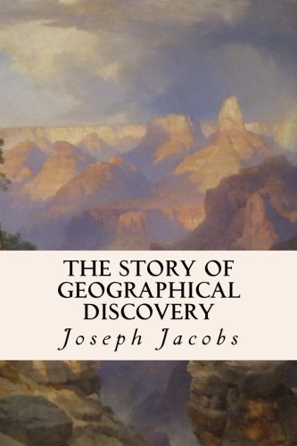 9781508775089: The Story of Geographical Discovery