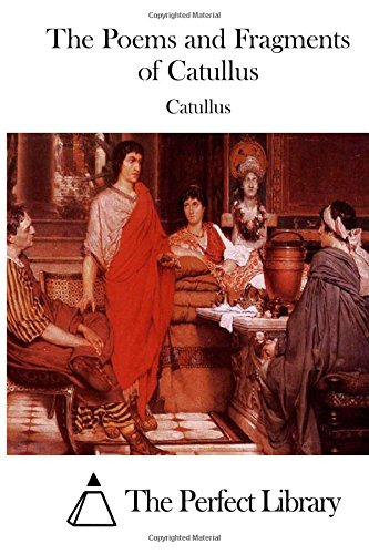 9781508776369: The Poems and Fragments of Catullus (Perfect Library)