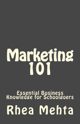 9781508777755: Marketing 101: Essential Business Knowledge for School Go'ers