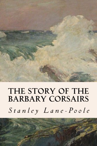 9781508778691: The Story of the Barbary Corsairs