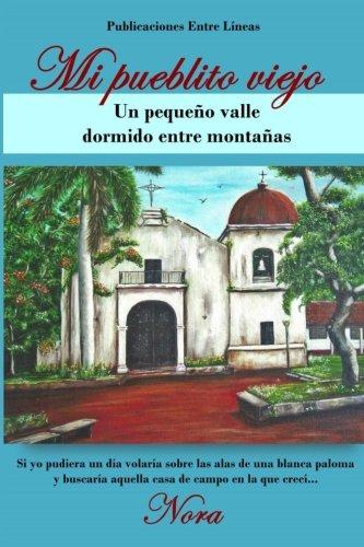 9781508778820: Mi pueblito viejo: Un p[equeño valle dormido entre montañas (Spanish Edition)