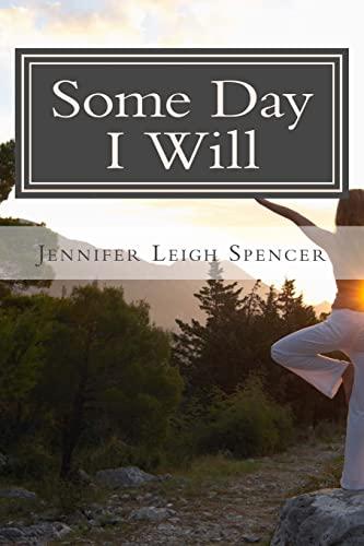 Some Day I Will: Jennifer Leigh Spencer