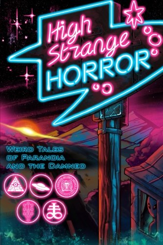 High Strange Horror: Weird Tales of Paranoia: Jonathan Raab; Michael