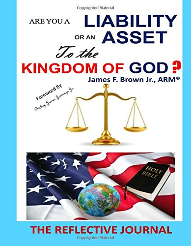 9781508782544: Are you a liability or an asset to the kingdom of God?: The Reflective Journal