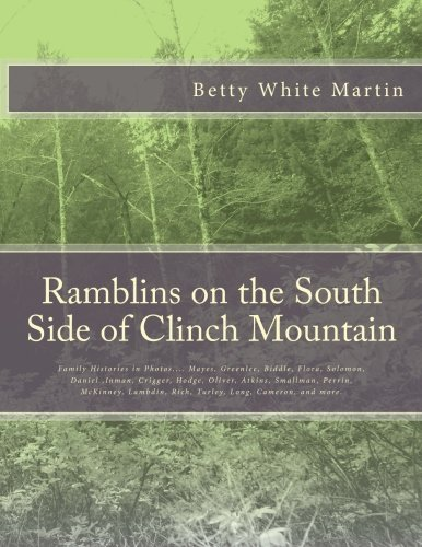 9781508783541: Ramblins on the South Side of Clinch Mountain: Photos history of Mayes, Biddle, Greenlee, Inman, Hodges, Flora and more