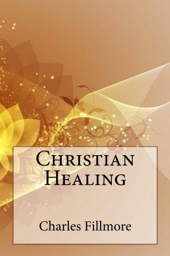 9781508784234: Christian Healing
