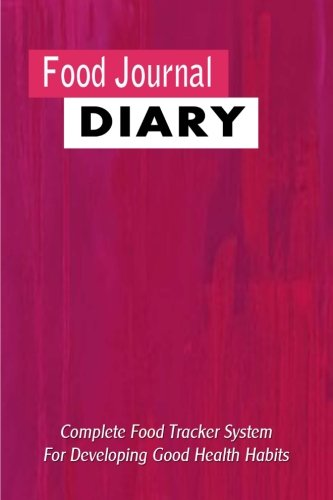 Food Journal Diary: Complete Food Tracker System: Journals, Blank Books