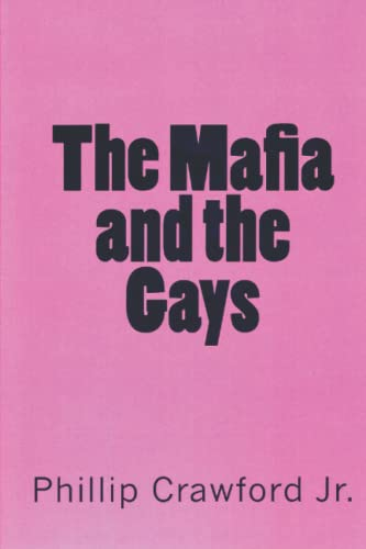 The Mafia and the Gays: Crawford Jr., Phillip