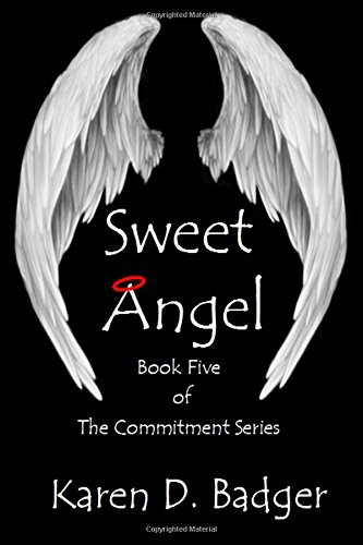 9781508786566: Sweet Angel: Book V of the Commitment Series (Volume 5)