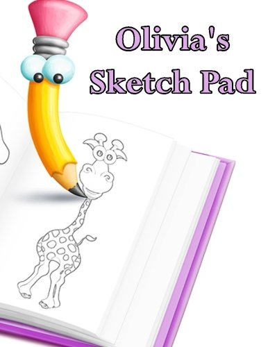 9781508788638: Olivia's Sketch Pad: 50 Blank Page Personalized Sketch Pad