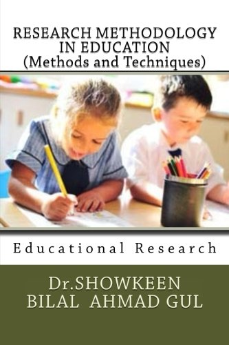 RESEARCH METHODOLOGY IN EDUCATION (Methods and Techniques): Dr showkeen bilal
