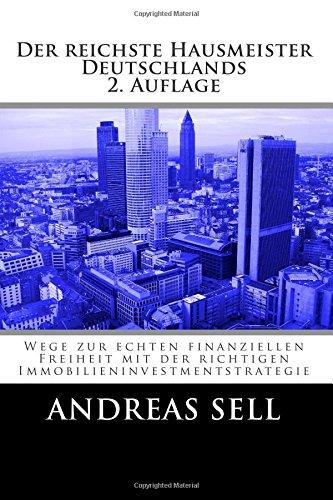 9781508789215: Der reichste Hausmeister Deutschlands: Wege zur echten finanziellen Freiheit mit der richtigen Immobilieninvestmentstrategie
