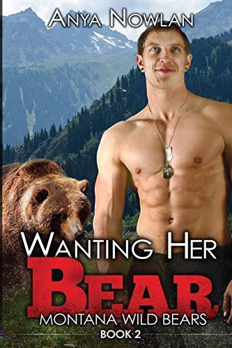 9781508789529: Wanting Her Bear: A BBW Paranormal Shape Shifter Romance (Montana Wild Bears) (Volume 2)