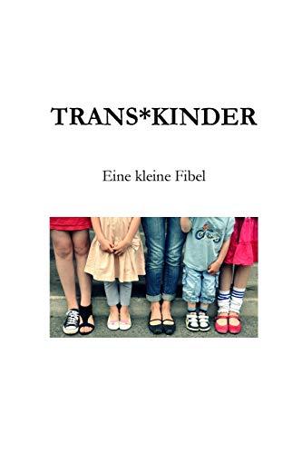 9781508789666: Trans*Kinder: Eine kleine Fibel (German Edition)