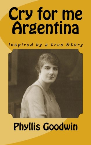 9781508790228: Cry for me Argentina: Inspired by a true story