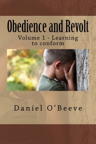 9781508792222: Obedience and Revolt:: Volume 1: Learning to conform