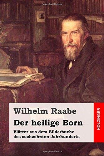 9781508792598: Der heilige Born: Blätter aus dem Bilderbuche des sechzehnten Jahrhunderts (German Edition)