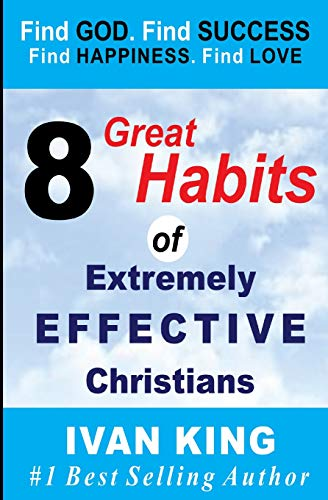 9781508793779: 8 Great Habits of Extremely Effective Christians