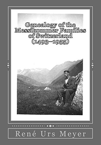 9781508796145: Genealogy of the Messikommer Families of Switzerland (1493-1955)